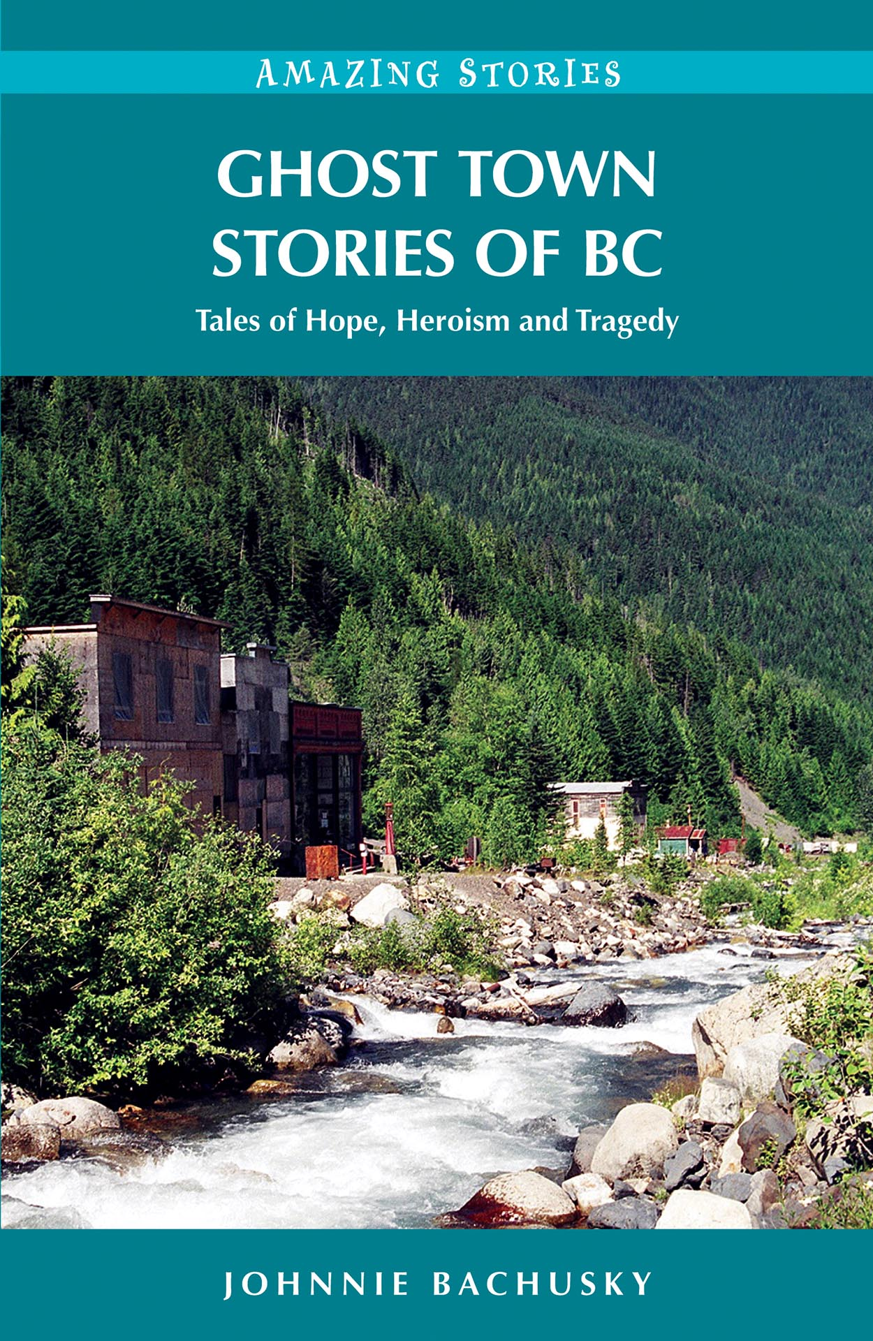 Ghost Town Stories of BC Cover