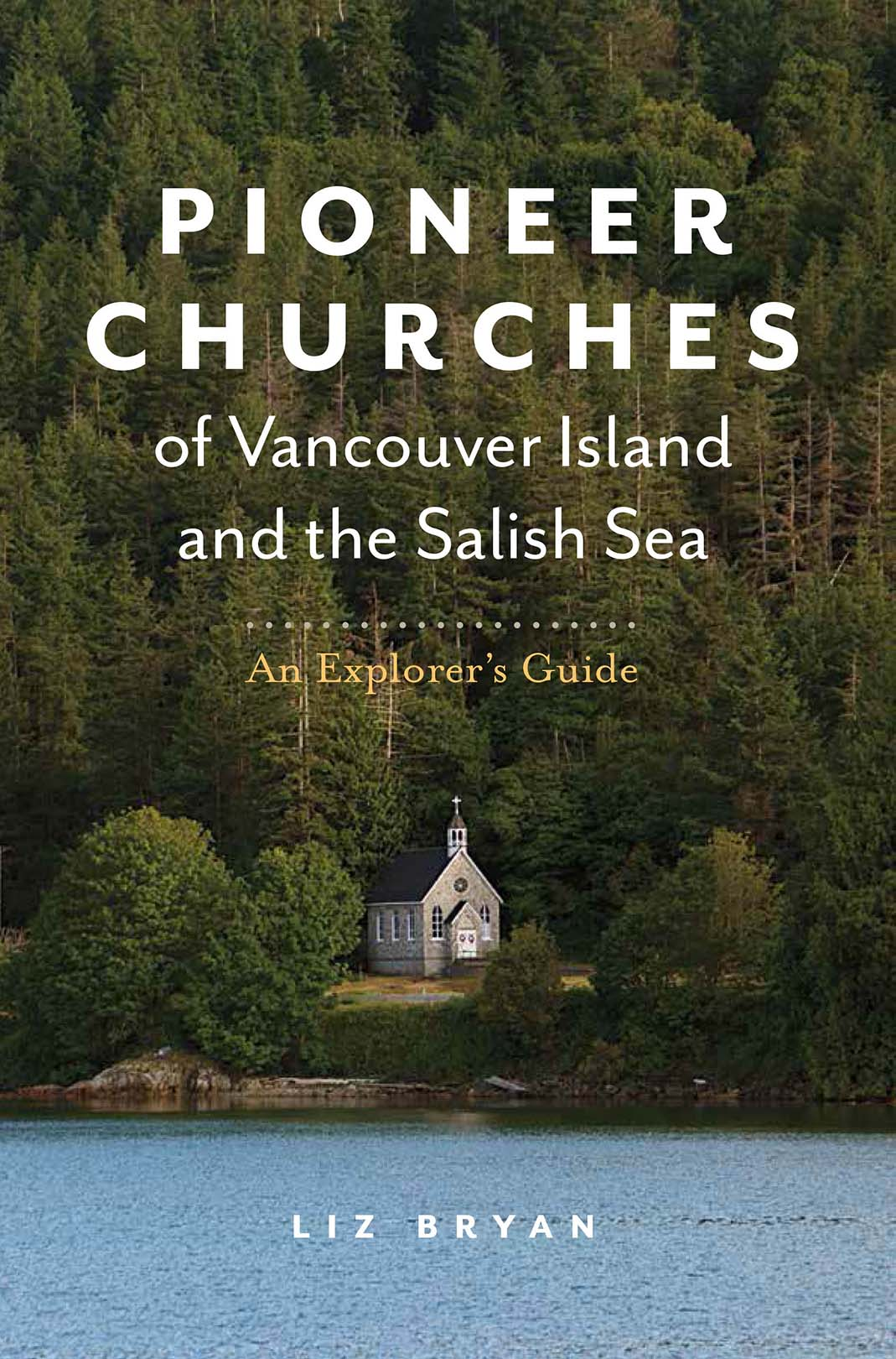 Pioneer Churches of Vancouver Island and the Salish Sea An Explorer's Guide book cover